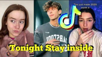 Tonight Tonight Stay inside TikTok Remix Compilation